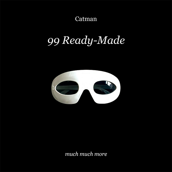 Catman - 99 Ready-Made, Catman (musicien)